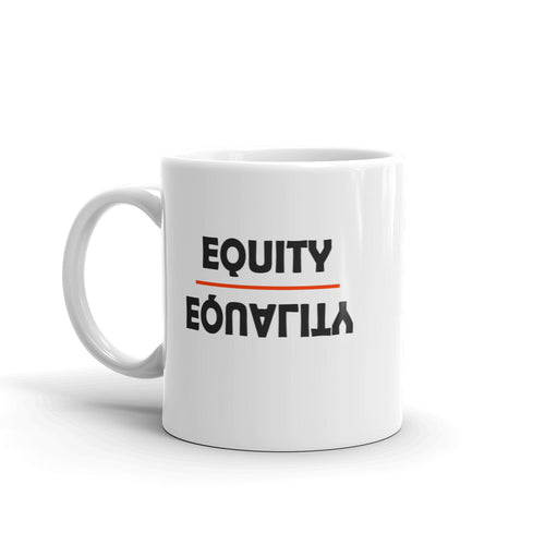 Equity Over Equality - Bold - Black - Mug