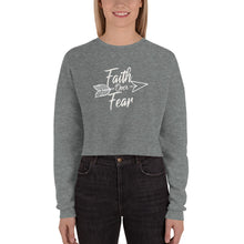 Load image into Gallery viewer, Faith Over Fear - Crop Sweatshirt