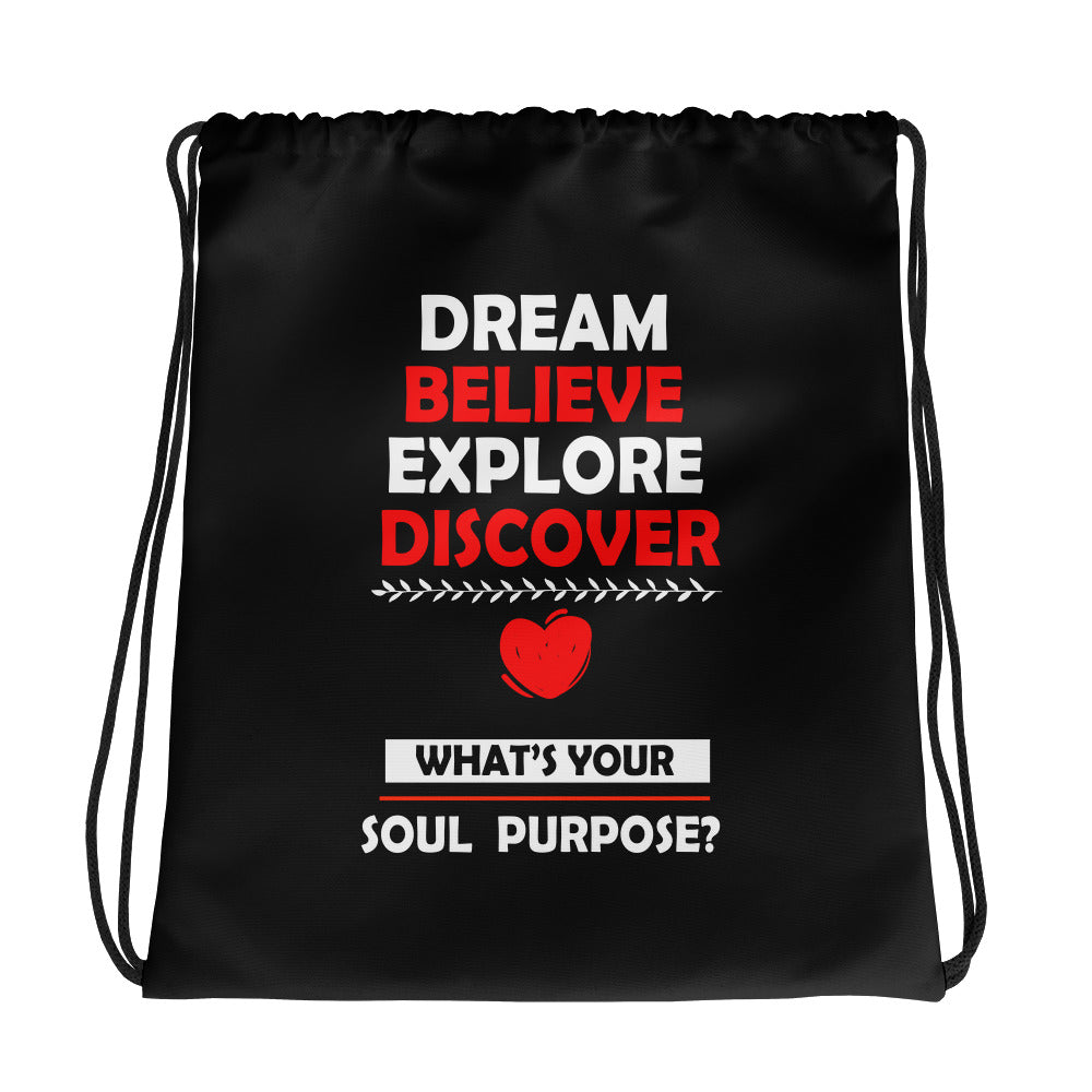 Dream Believe Explore Discover - What's Your Soul Purpose? - Drawstring bag
