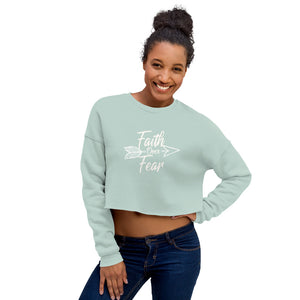 Faith Over Fear - Crop Sweatshirt