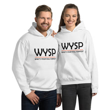 Load image into Gallery viewer, WYSP - What's Your Soul Purpose? - Bold - Black - Hooded Sweatshirt