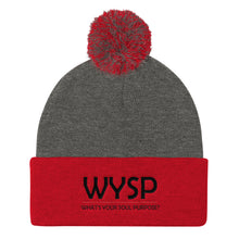 Load image into Gallery viewer, WYSP - What's Your Soul Purpose? - Bold - Black - Pom Pom Knit Cap