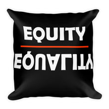 Load image into Gallery viewer, WYSP - Equity Over Equality - Black & White - Premium Pillow
