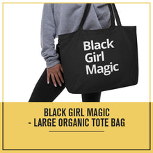 Load image into Gallery viewer, Black Girl Magic - Large organic tote bag