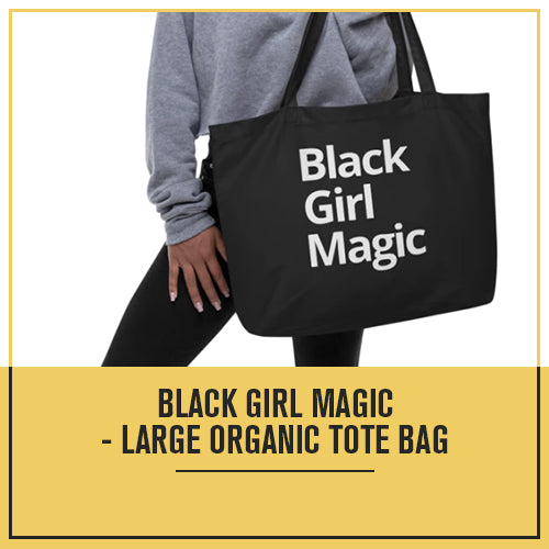 Black Girl Magic - Large organic tote bag