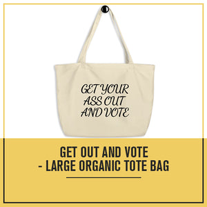 Get Out and Vote - Bold Script - Large organic tote bag