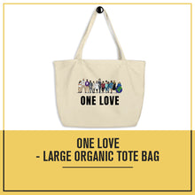 Load image into Gallery viewer, One Love - Large organic tote bag