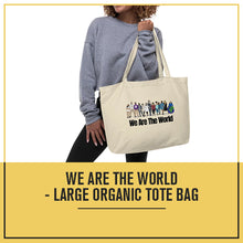 Load image into Gallery viewer, We Are The World - Large organic tote bag