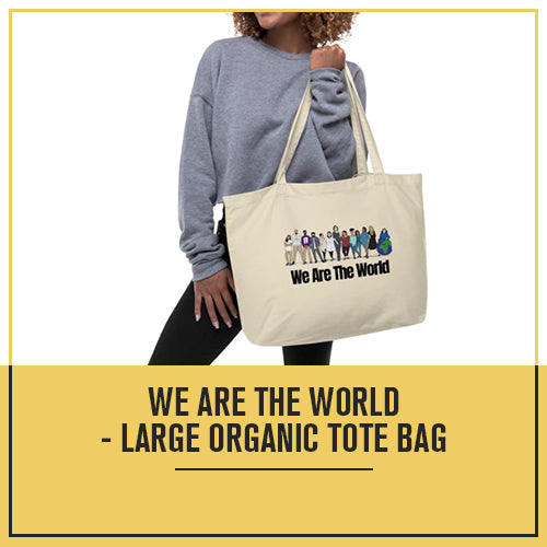 We Are The World - Large organic tote bag