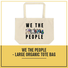 Load image into Gallery viewer, We The People - Large organic tote bag
