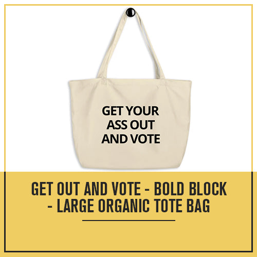Get Out and Vote - Bold Block - Large organic tote bag