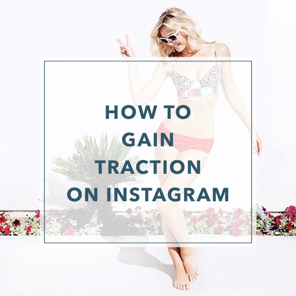 How to Gain Traction on Instagram (Updated)