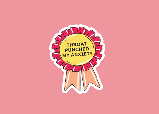 Throat Punched My Anxiety Vinyl Sticker