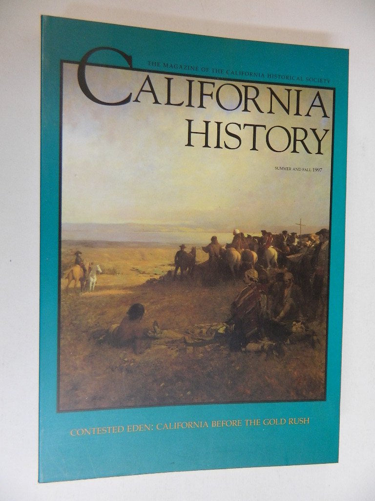 California History, The Magazine of the California Historical Society - Summer/Fall 1997