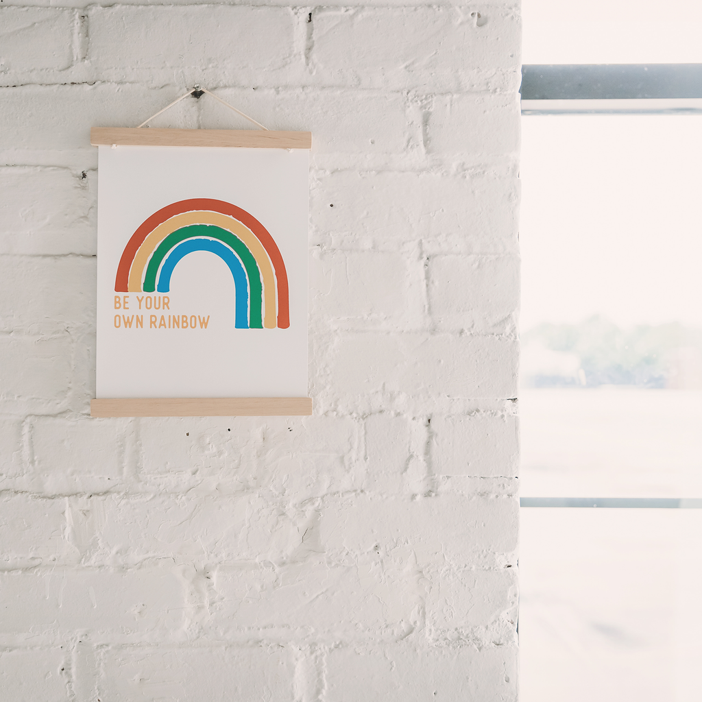 Be Your Own Rainbow Art Print