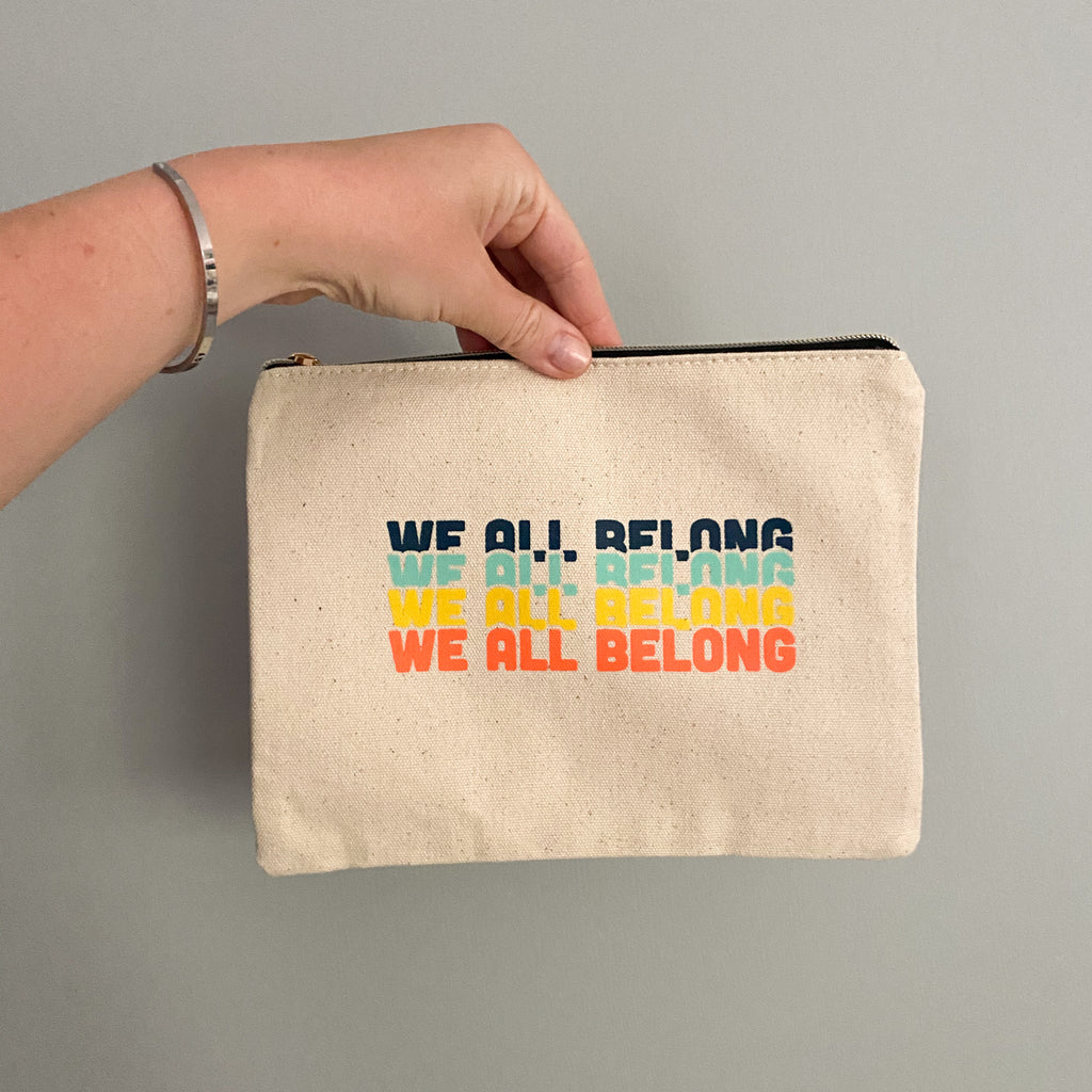 We All Belong Canvas Zip Bag