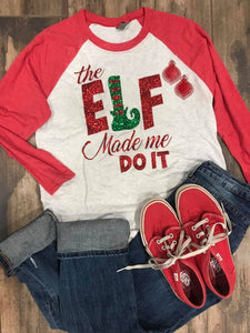 Red Elf Made Me Do It Raglan