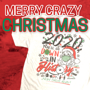 2020 Merry Crazy Christmas Tee