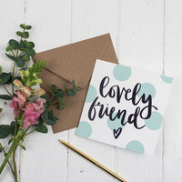 Contemporary polka dot Lovely Friend hand lettered square card