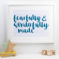 Hand lettered print with Fearfully and wonderfully made in the foreground & the words of 1-16 of Psalm 139 in the background