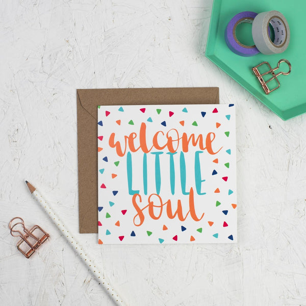 Welcome Little Soul hand lettered card brightly coloured square card with kraft envelope