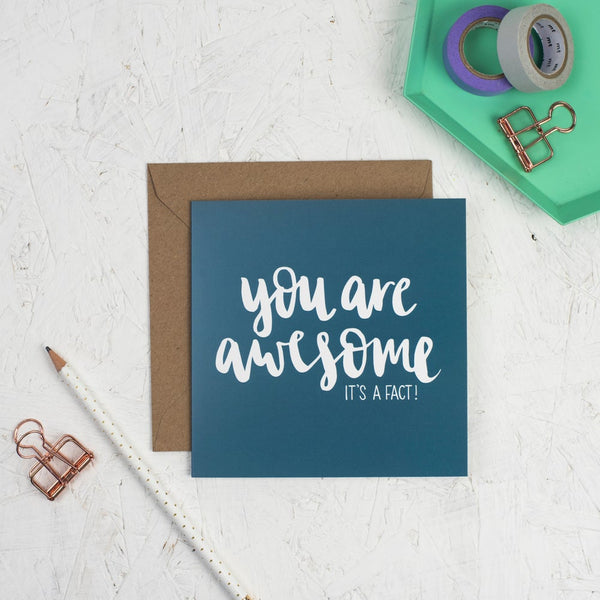 You are awesome white hand lettering on teal square greeting card