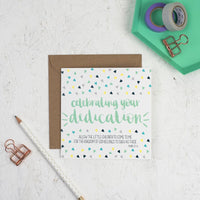 Celebrating your dedication square greetings card - contemporary hand lettered with kraft envelope