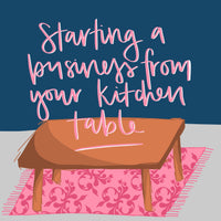 Starting a business from your kitchen table event