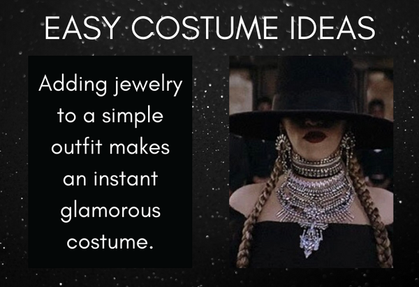Easy costume ideas: adding jewelry to a simple outfit makes an instant glamorous costume