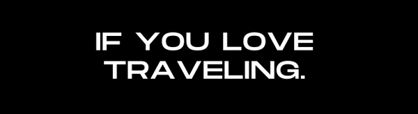 If You Love Traveling text