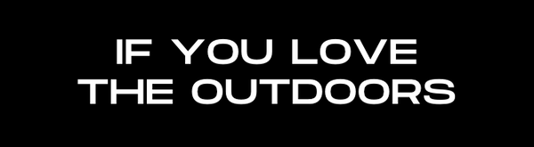 If You Love the Outdoors text