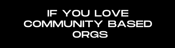 If You Love Community-Based Orgs text