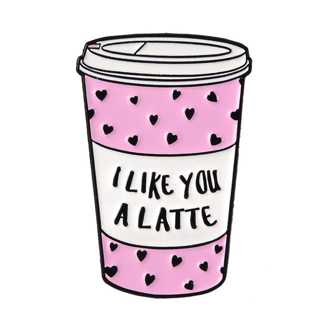 I Like You a Latte Enamel Pin