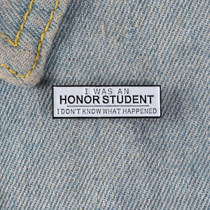 I Was An Honor Student Enamel Pin