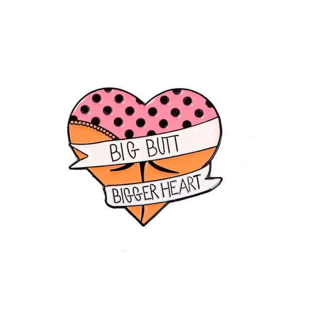 Big Butt Bigger Heart Enamel Pin