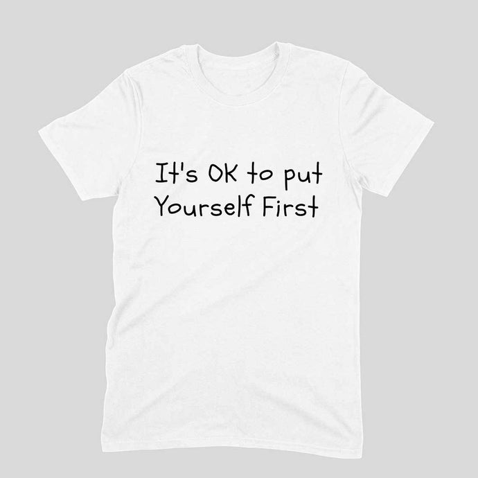 Azlax - Its Ok to Yourself First - Unisex Tshirt