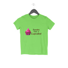 Load image into Gallery viewer, Sweeter than a cupcake - Kids Tshirts