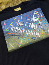 Load image into Gallery viewer, The King Nobody Wanted 2.0 (T-shirt)