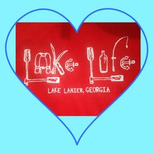 Load image into Gallery viewer, LAKE LIFE LAKE LANIER