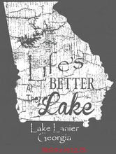 "Load image into Gallery viewer, Lake Lanier ""Life if Better at the Lake"""