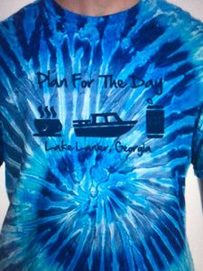 "Lake Lanier TIE DYE  ""Plan for the Day"""