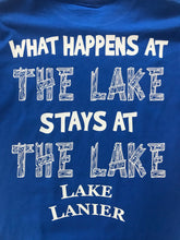 "Load image into Gallery viewer, Lake Lanier ""What Happens at the Lake, Stays at the Lake"""