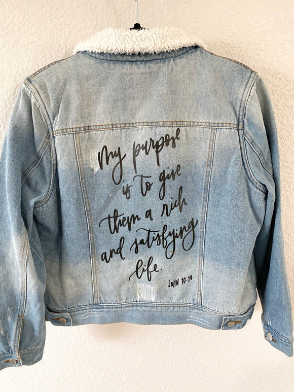 "Denim Jacket-Medium- ""My purpose is to give them a rich and satisfying life"""