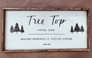 """Tree Top Coffee Shop"" Coffee/tea Corner Sign"