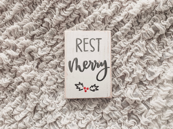 Rest Merry White Wood Sign