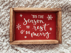 """Tis The Season to Rest and Be Merry"" Red Framed Sign"