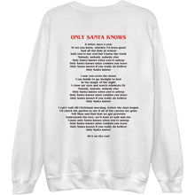 Load image into Gallery viewer, Only Santa Knows Lyric Unisex Sweatshirt