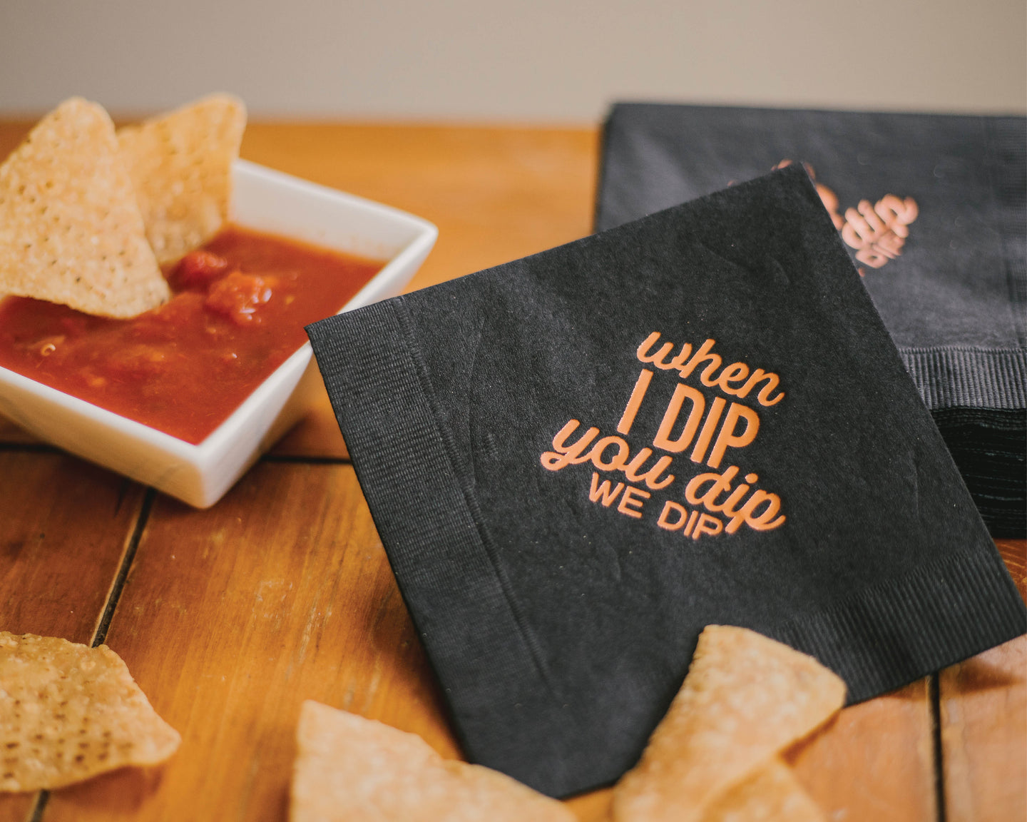 When I Dip You Dip We Dip Napkins