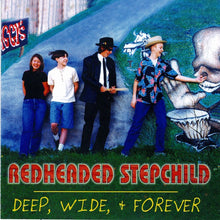 Load image into Gallery viewer, RedHeaded Stepchild* : Deep, Wide, & Forever (CD)