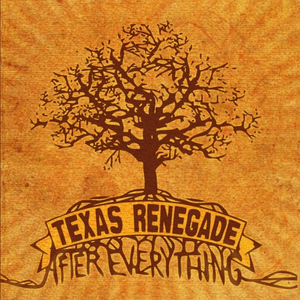 Texas Renegade - After Everything - CD